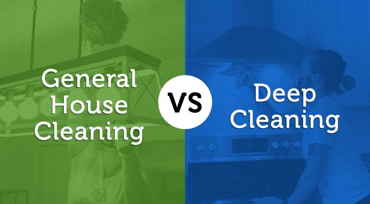 General House Cleaning vs. Deep Cleaning